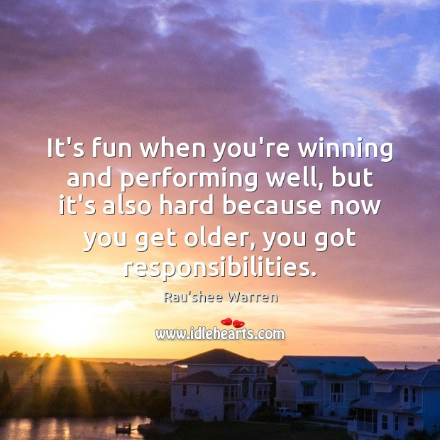 Image, It's fun when you're winning and performing well, but it's also hard