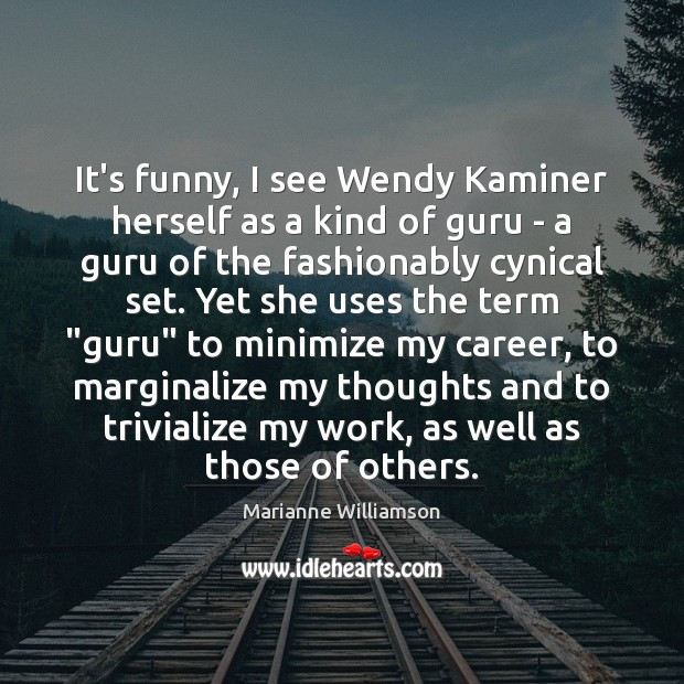 It's funny, I see Wendy Kaminer herself as a kind of guru Image