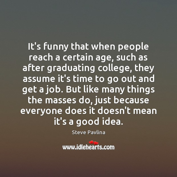 Image, It's funny that when people reach a certain age, such as after