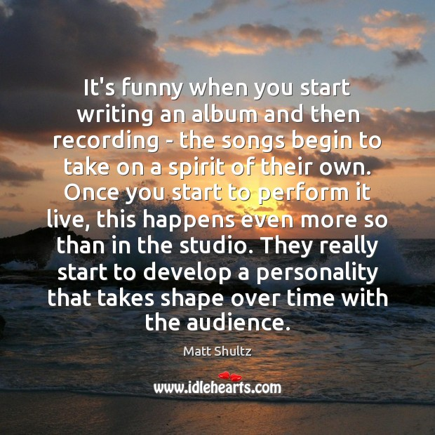 It's funny when you start writing an album and then recording – Image