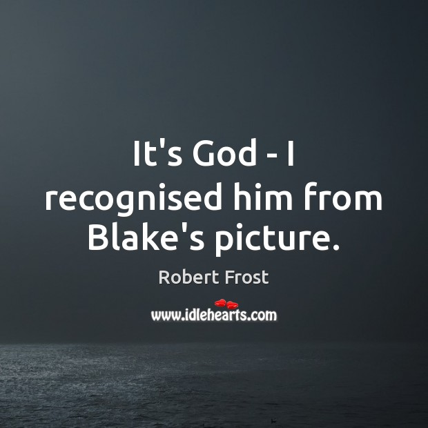 It's God – I recognised him from Blake's picture. Image