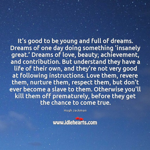 Image, It's good to be young and full of dreams. Dreams of one