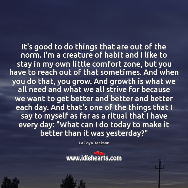 It's good to do things that are out of the norm. I'm LaToya Jackson Picture Quote