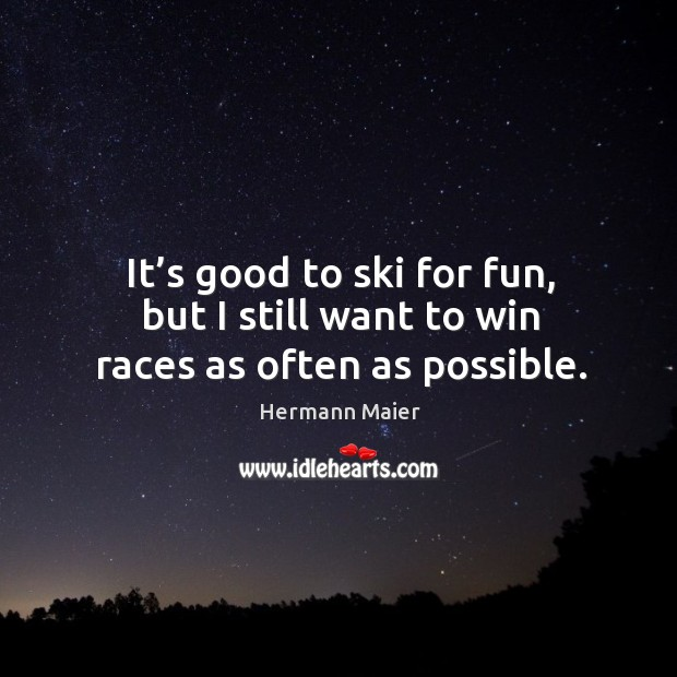 Picture Quote by Hermann Maier