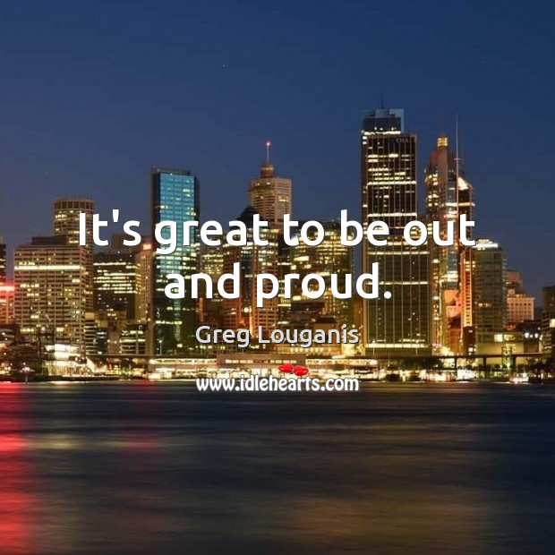 It's great to be out and proud. Image