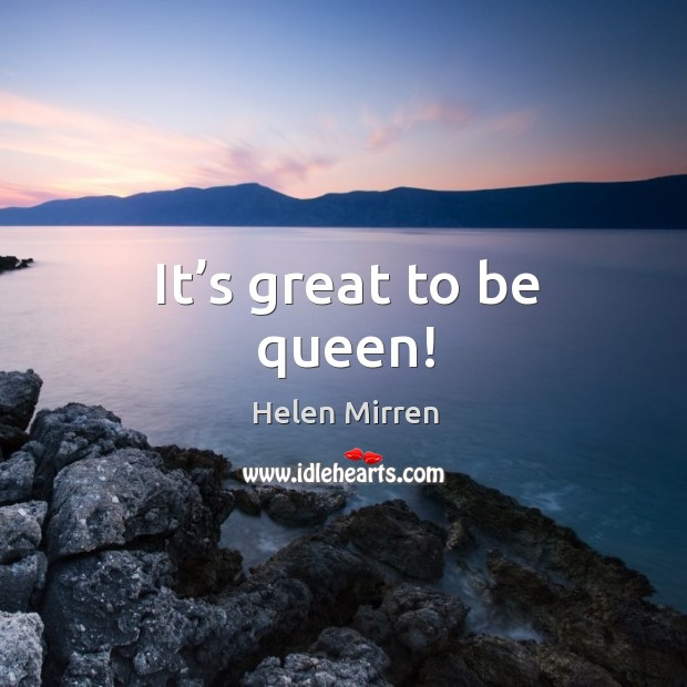 It's great to be queen! Image