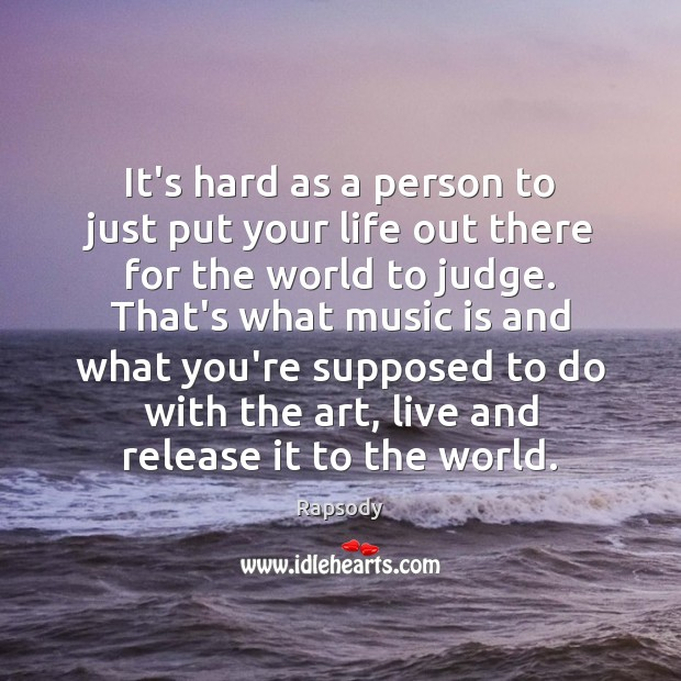 It's hard as a person to just put your life out there Rapsody Picture Quote