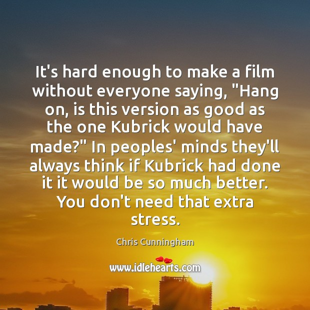 """It's hard enough to make a film without everyone saying, """"Hang on, Image"""