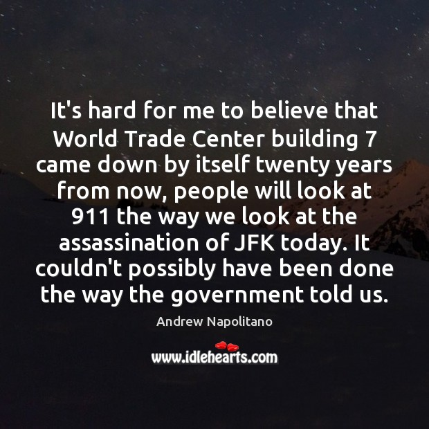Image, It's hard for me to believe that World Trade Center building 7 came