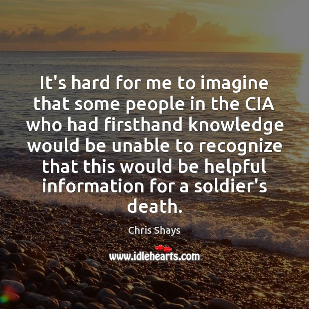It's hard for me to imagine that some people in the CIA Image