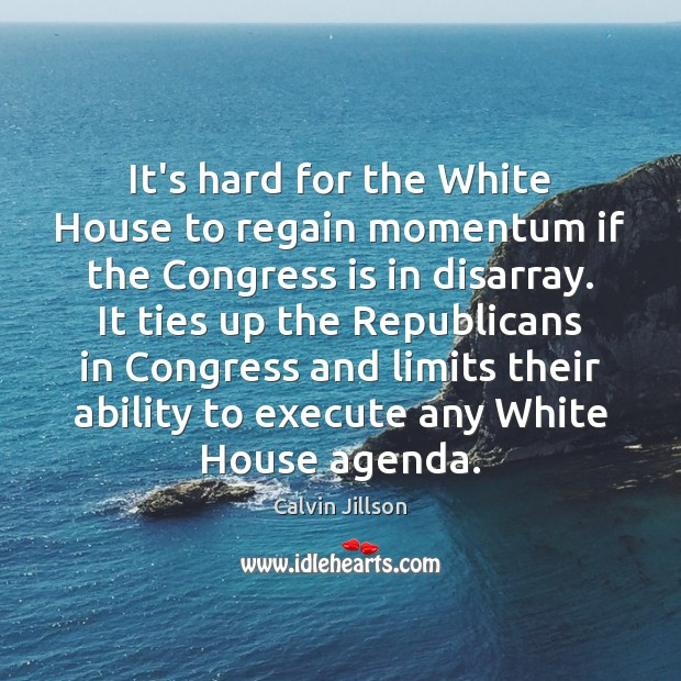Image, It's hard for the White House to regain momentum if the Congress