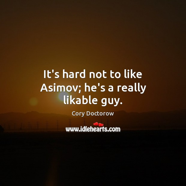 Image, It's hard not to like Asimov; he's a really likable guy.