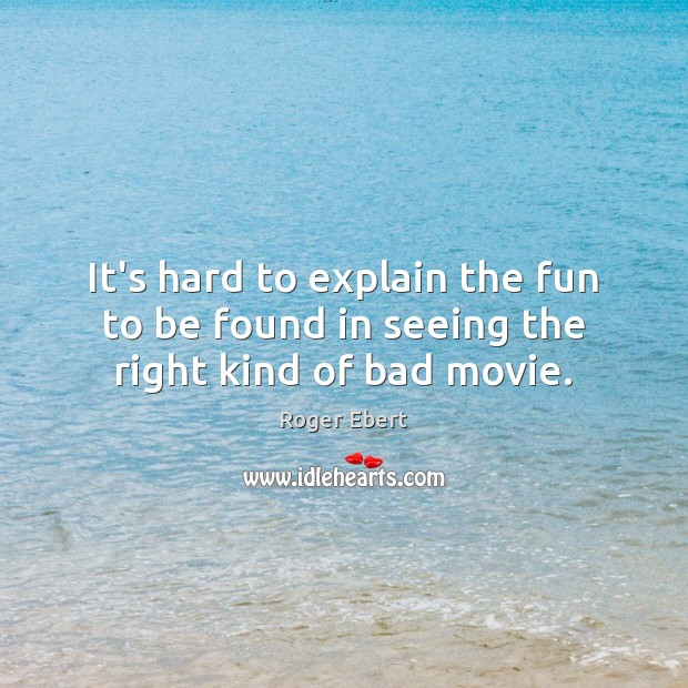 Picture Quote by Roger Ebert