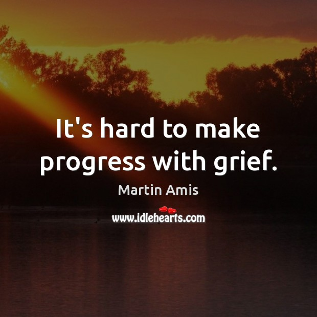 Image, It's hard to make progress with grief.