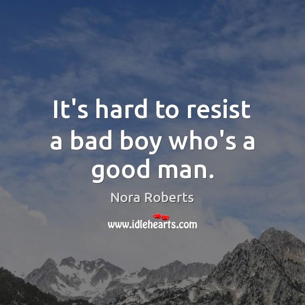 It's hard to resist a bad boy who's a good man. Image