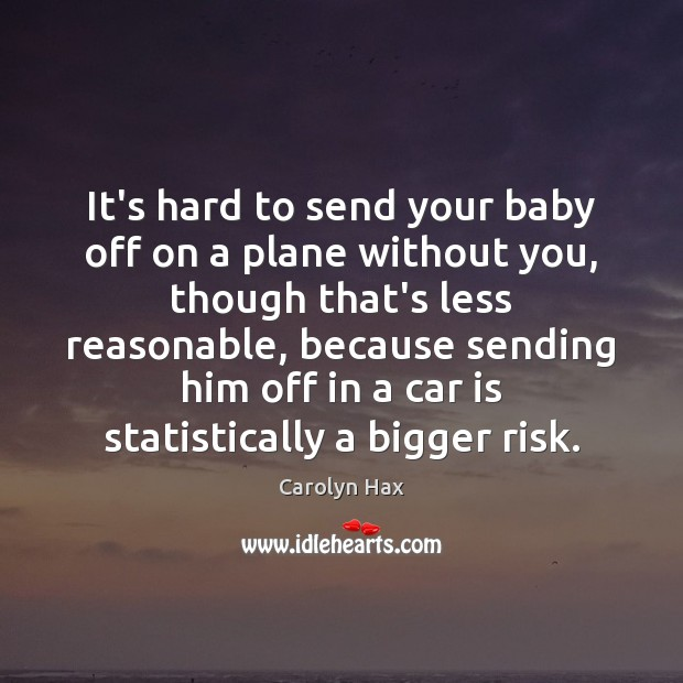 It's hard to send your baby off on a plane without you, Car Quotes Image