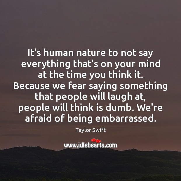 It's human nature to not say everything that's on your mind at Image