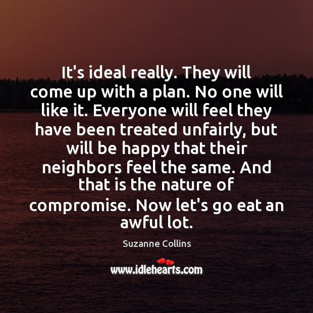 It's ideal really. They will come up with a plan. No one Image