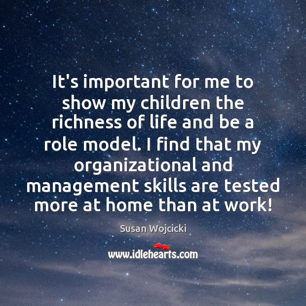 It's important for me to show my children the richness of life Susan Wojcicki Picture Quote