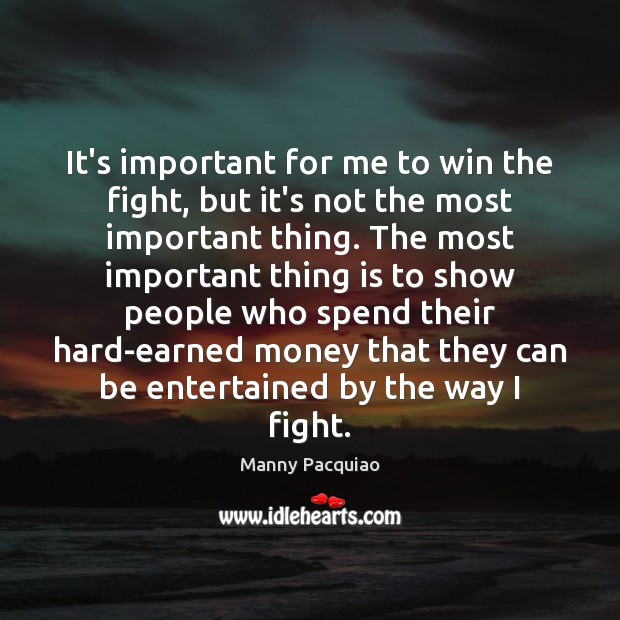 It's important for me to win the fight, but it's not the Image
