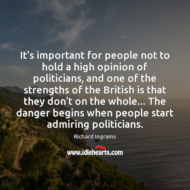 Image, It's important for people not to hold a high opinion of politicians,