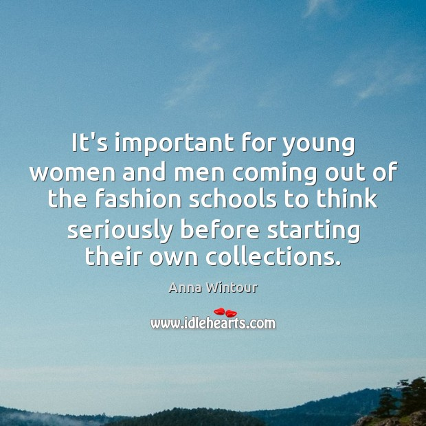 Image, It's important for young women and men coming out of the fashion