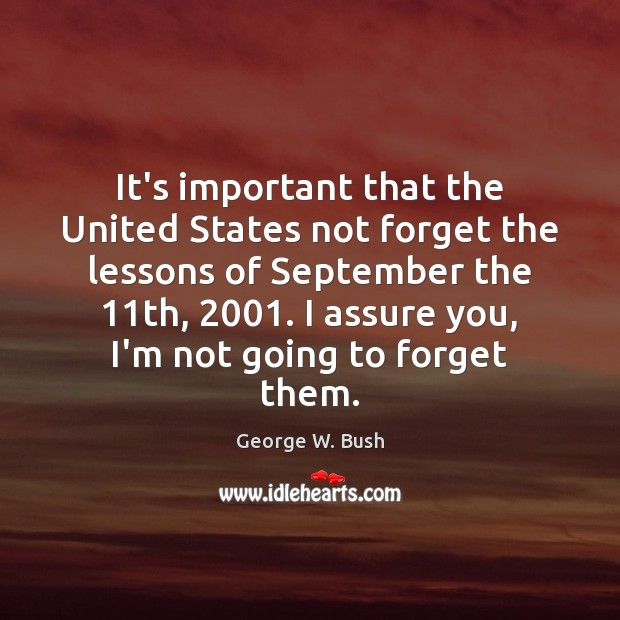 It's important that the United States not forget the lessons of September Image