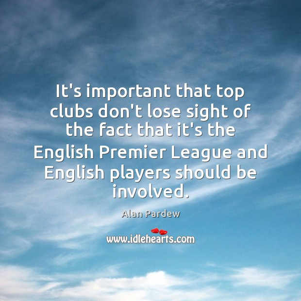Image, It's important that top clubs don't lose sight of the fact that