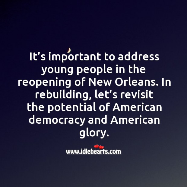 It's important to address young people in the reopening of new orleans. Image