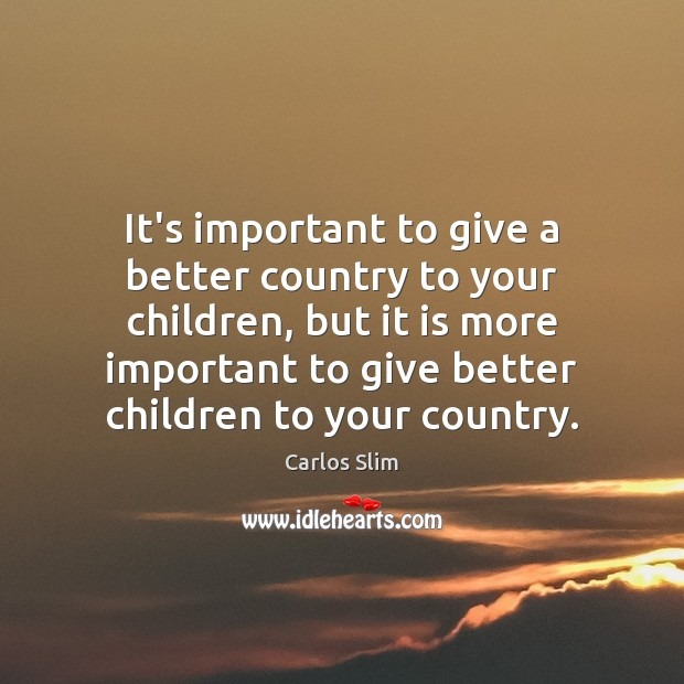 Image, It's important to give a better country to your children, but it