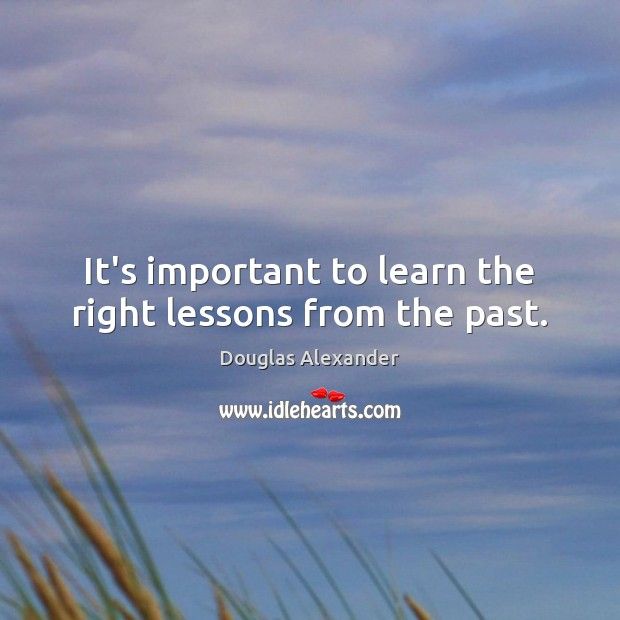 It's important to learn the right lessons from the past. Image