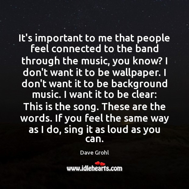 Image, It's important to me that people feel connected to the band through