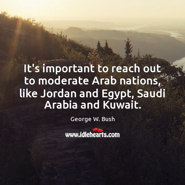 Image, It's important to reach out to moderate Arab nations, like Jordan and