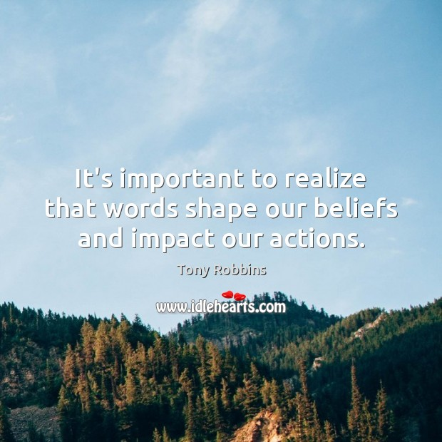 Image, It's important to realize that words shape our beliefs and impact our actions.