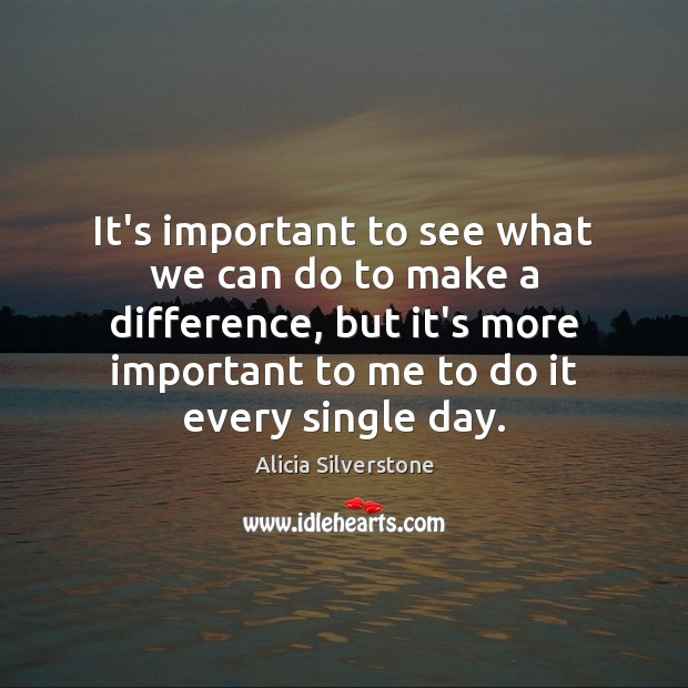It's important to see what we can do to make a difference, Image