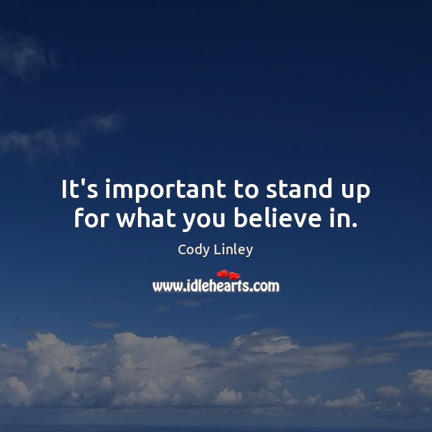 It's important to stand up for what you believe in. Image