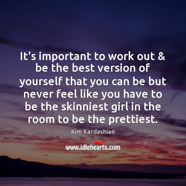 Image, It's important to work out & be the best version of yourself that
