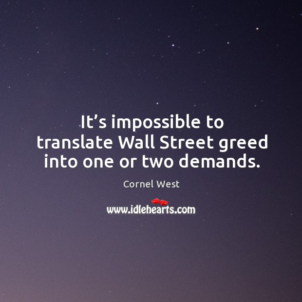 Image, It's impossible to translate wall street greed into one or two demands.