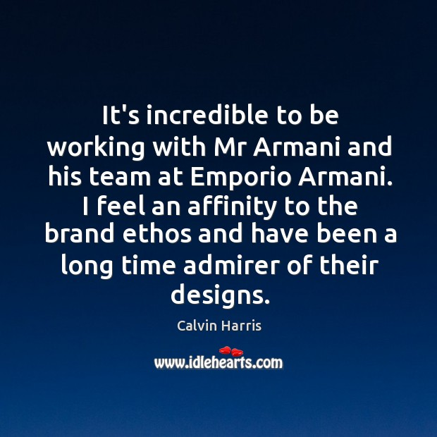 Image, It's incredible to be working with Mr Armani and his team at
