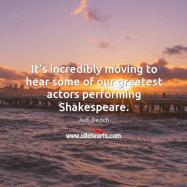 It's incredibly moving to hear some of our greatest actors performing shakespeare. Image