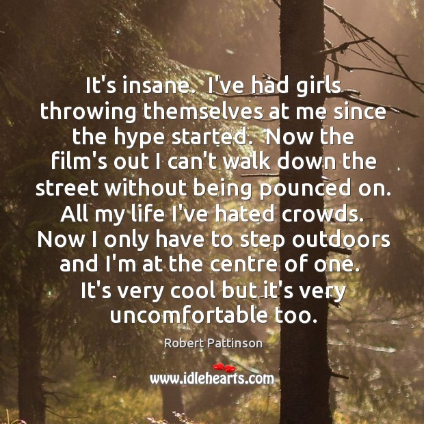 Image, It's insane.  I've had girls throwing themselves at me since the hype