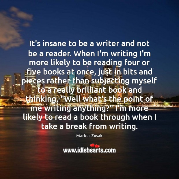 It's insane to be a writer and not be a reader. When Image