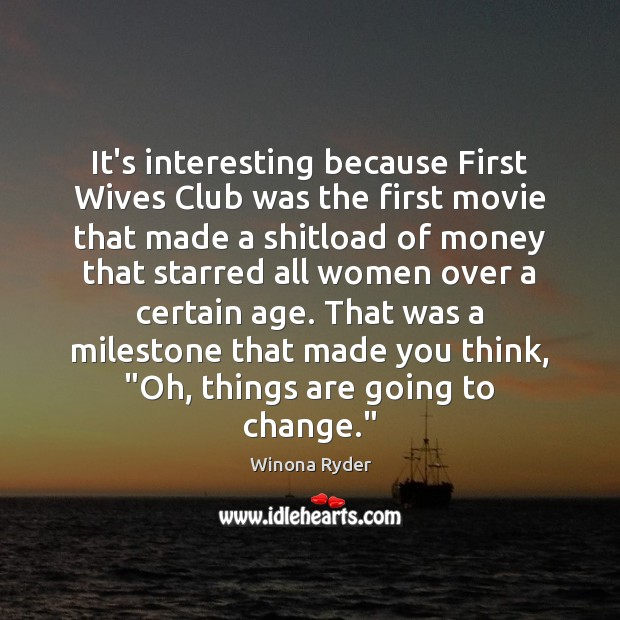 Image, It's interesting because First Wives Club was the first movie that made