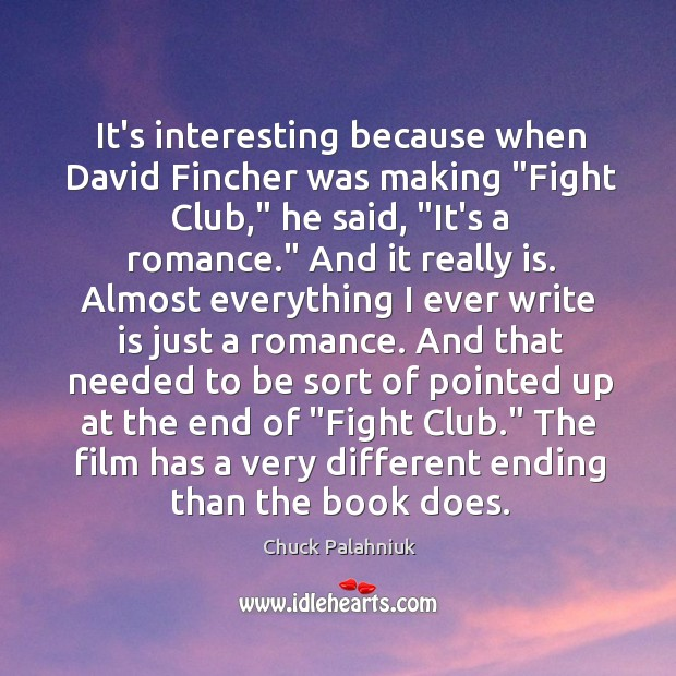 """It's interesting because when David Fincher was making """"Fight Club,"""" he said, """" Image"""