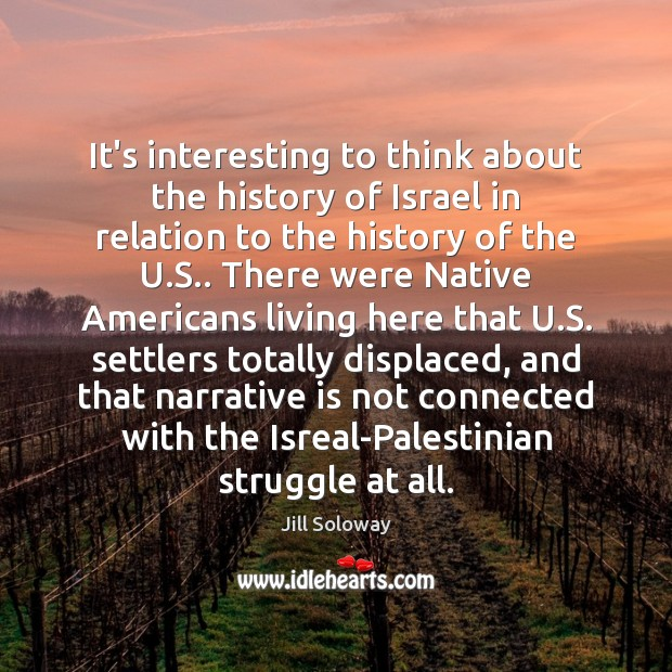 It's interesting to think about the history of Israel in relation to Image