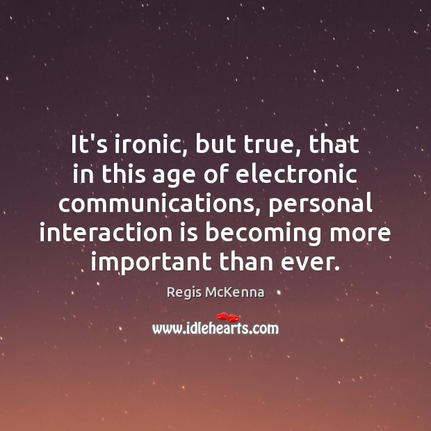 It's ironic, but true, that in this age of electronic communications, personal Image