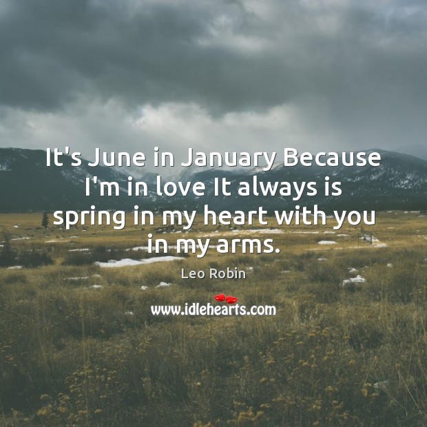 It's June in January Because I'm in love It always is spring Image