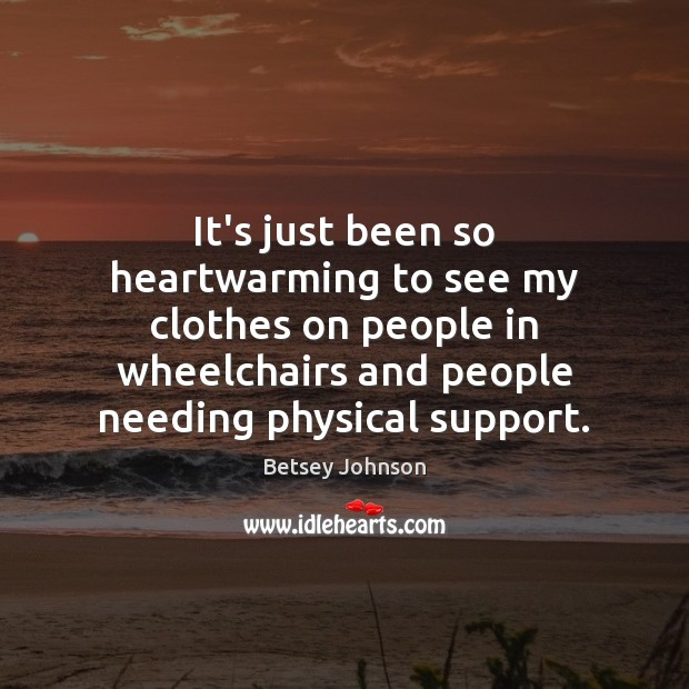 Image, It's just been so heartwarming to see my clothes on people in
