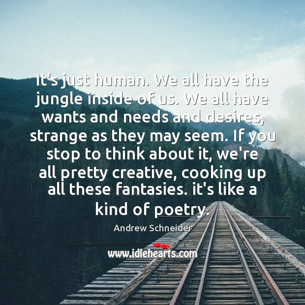 Image, It's just human. We all have the jungle inside of us. We