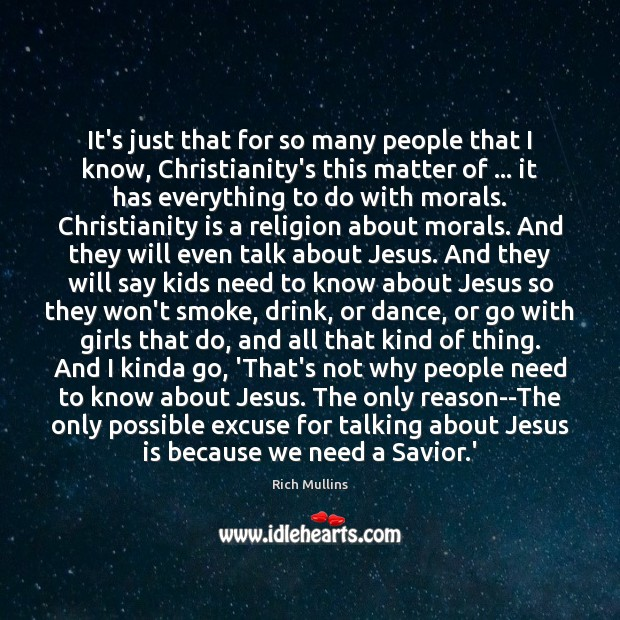 Image, It's just that for so many people that I know, Christianity's this